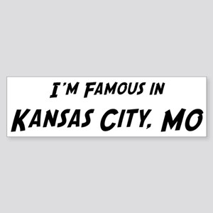 Famous in Kansas City Bumper Sticker