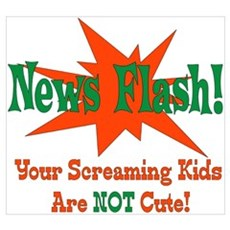 Screaming Kids NOT Cute Poster