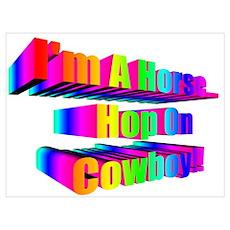 I'm a Horse-Rainbow Poster