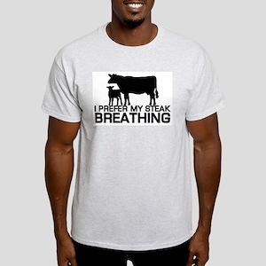 I Prefer my steak breathing Light T-Shirt