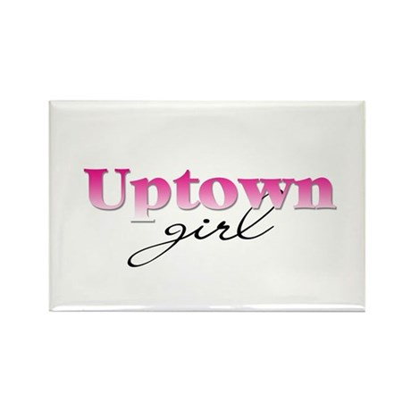 Uptown girl Rectangle Magnet