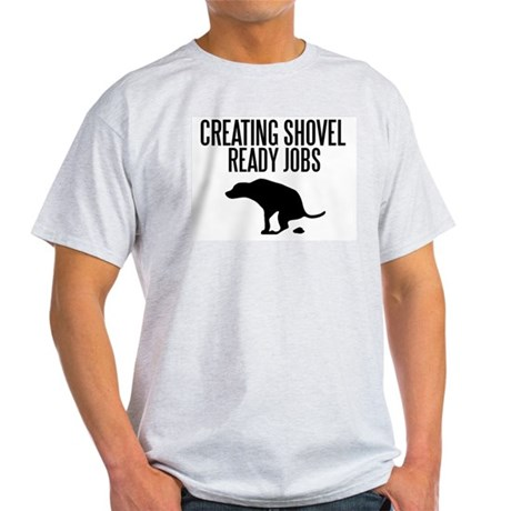 Shovel Ready Light T-Shirt