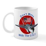"""""""Don't Mess with the U.S."""" Mug"""