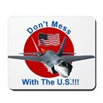 """""""Don't Mess with the U.S."""" Mousepad"""