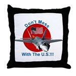 """""""Don't Mess with the U.S."""" Throw Pillow"""