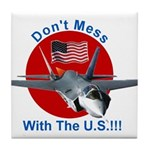 """""""Don't Mess with the U.S."""" Tile Coaster"""