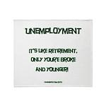 Unemployment Satire Throw Blanket