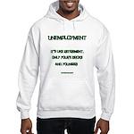 Unemployment Satire Hooded Sweatshirt