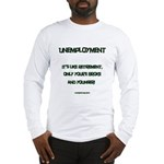 Unemployment Satire Long Sleeve T-Shirt