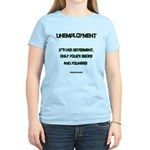 Unemployment Satire Women's Light T-Shirt