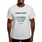 Unemployment Satire Light T-Shirt