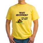 What Recession Yellow T-Shirt