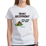 What Recession Women's T-Shirt