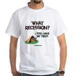 What Recession White T-Shirt