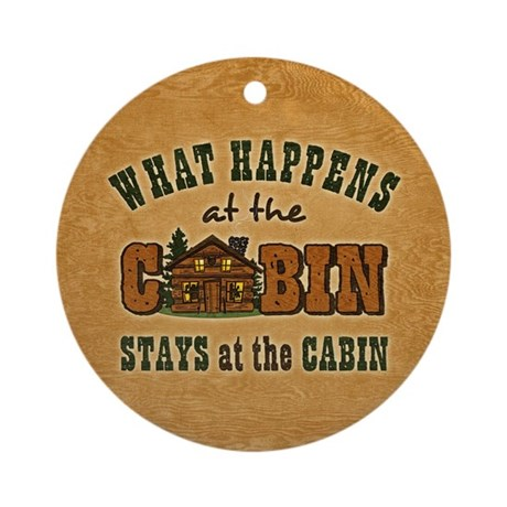 Happens At The Cabin Ornament (Round)