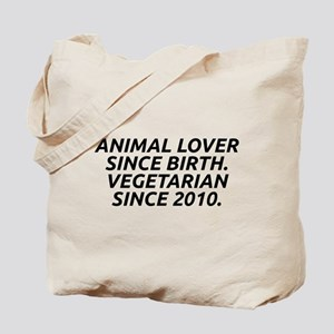 Vegetarian since 2010 Tote Bag
