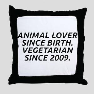 Vegetarian since 2009 Throw Pillow