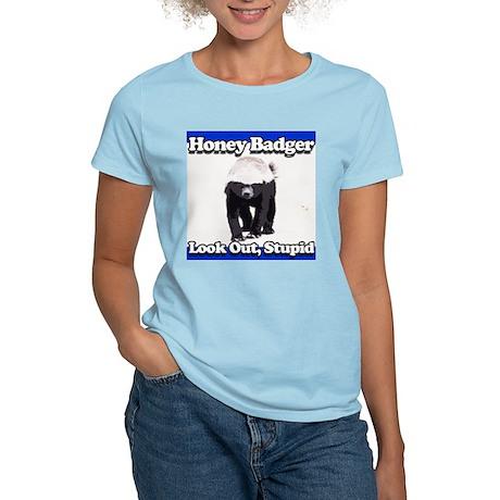 Honey Badger Look Out Stupid Women's Light T-Shirt