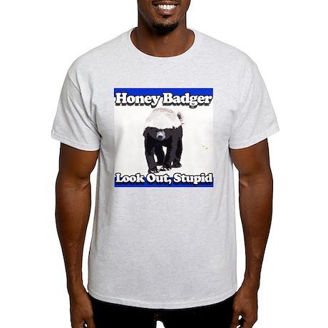 Honey Badger Look Out Stupid Light T-Shirt