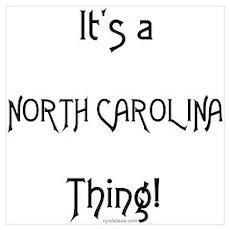 It's a N. Carolina Thing! Poster