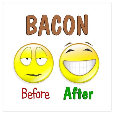 Bacon Humor Poster