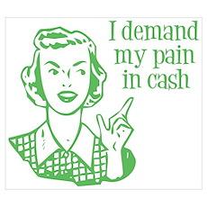 Green- I Demand Cash Poster