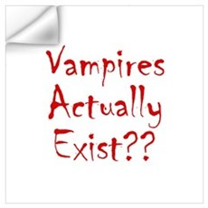 Vampires Actually Exist Wall Decal