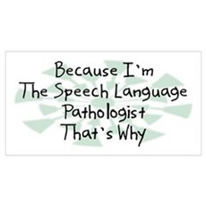 Because Speech Language Pathologist Poster