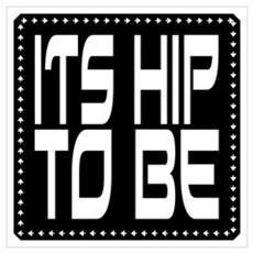 Hip to be Square Poster