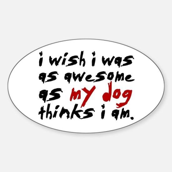 'I Wish I Was As Awesome' Sticker (Oval)