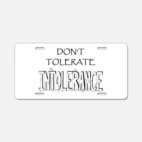 Don't Tolerate Intolerance Aluminum License Plate