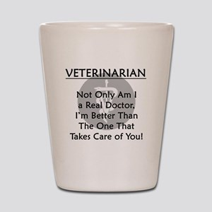 Veterinarian A Real Doctor Shot Glass