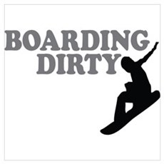 Snowboarding Dirty Poster