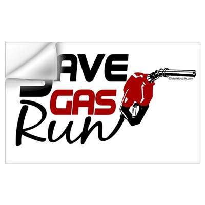 Save Gas- Run Wall Decal