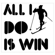 All I do is Win Cross country skiing Poster