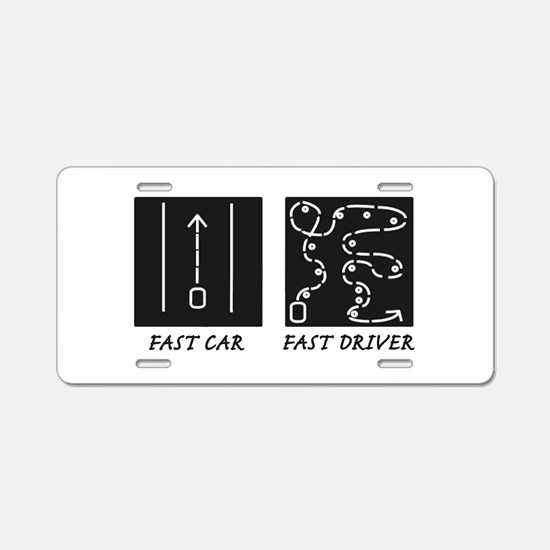 Fast Car Fast Driver Aluminum License Plate