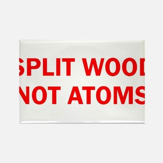 SPLIT WOOD NOT ATOMS Rectangle Magnet