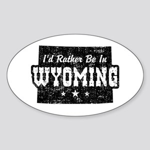 I'd Rather Be In Wyoming Sticker (Oval)