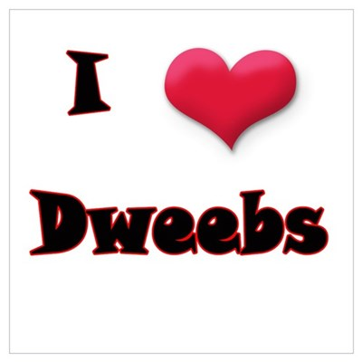 I Love(Heart) Dweebs Poster