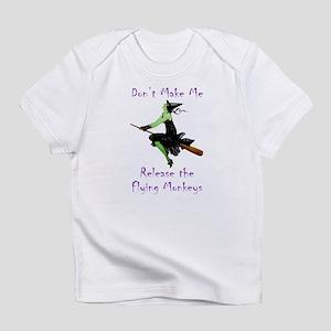 Don't Make Me Release The Flying Monkeys Infant T-