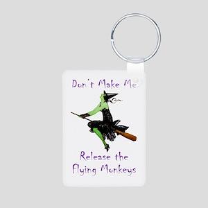 Don't Make Me Release The Flying Monkeys Aluminum