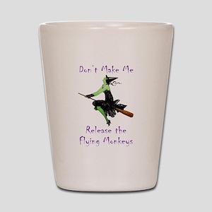 Don't Make Me Release The Flying Monkeys Shot Glas