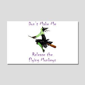 Don't Make Me Release The Flying Monkeys Car Magne