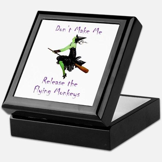 Don't Make Me Release The Flying Monkeys Keepsake