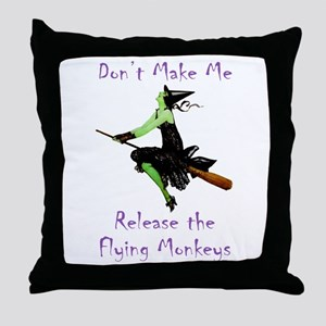 Don't Make Me Release The Flying Monkeys Throw Pil