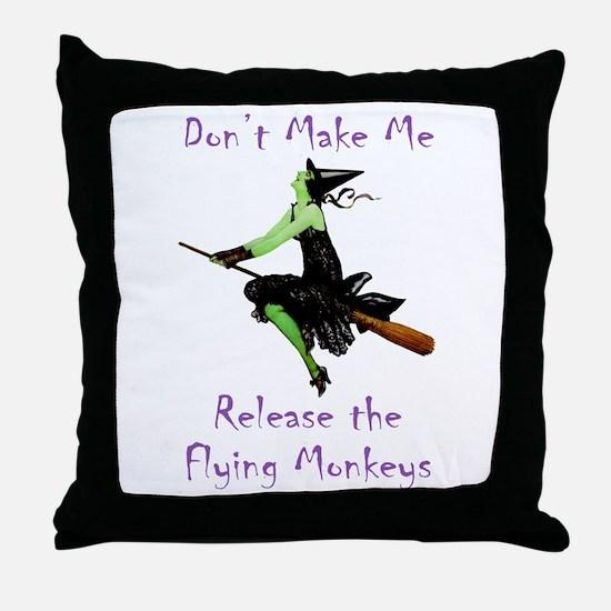 Don't Make Me Release The Flying Monkeys Throw Pil