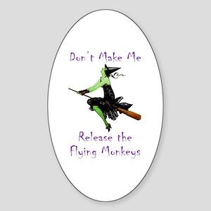 Don't Make Me Release The Flying Monkeys Sticker (