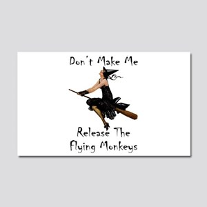 Don't Make Me Release The Flyin Car Magnet 20 x 12