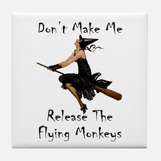 Don't Make Me Release The Flying Monk Tile Coaster