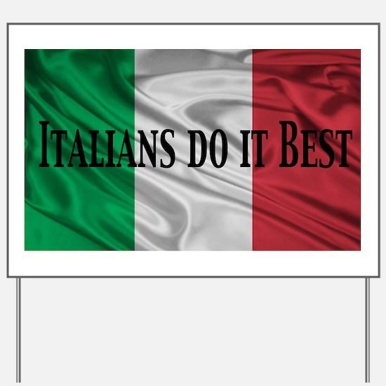 Italians Do It Best Yard Sign